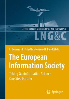 The European Information Society: Taking Geoinformation Science One Step Further - Lecture Notes in Geoinformation and Cartography (Paperback)
