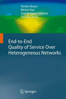 End-to-End Quality of Service Over Heterogeneous Networks (Paperback)
