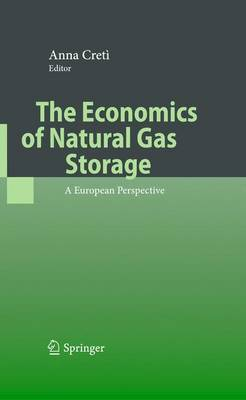 The Economics of Natural Gas Storage: A European Perspective (Paperback)