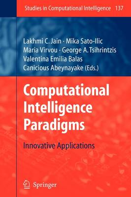 Computational Intelligence Paradigms: Innovative Applications - Studies in Computational Intelligence 137 (Paperback)