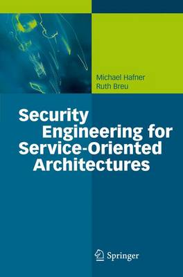 Security Engineering for Service-Oriented Architectures (Paperback)