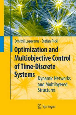 Optimization and Multiobjective Control of Time-Discrete Systems: Dynamic Networks and Multilayered Structures (Paperback)