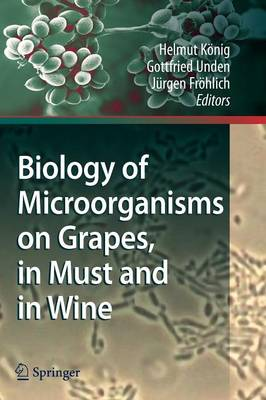 Biology of Microorganisms on Grapes, in Must and in Wine (Paperback)