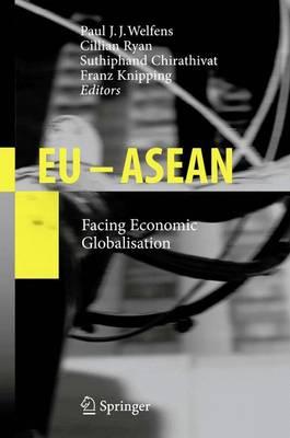 EU - ASEAN: Facing Economic Globalisation (Paperback)