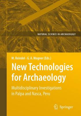 New Technologies for Archaeology: Multidisciplinary Investigations in Palpa and Nasca, Peru - Natural Science in Archaeology (Paperback)