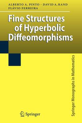 Fine Structures of Hyperbolic Diffeomorphisms - Springer Monographs in Mathematics (Paperback)