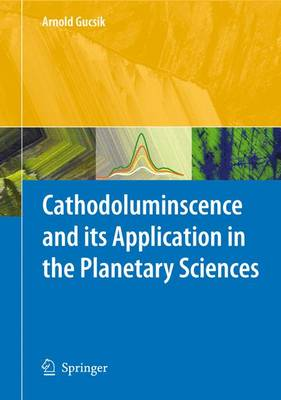 Cathodoluminescence and its Application in the Planetary Sciences (Paperback)