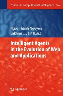 Intelligent Agents in the Evolution of Web and Applications - Studies in Computational Intelligence 167 (Paperback)