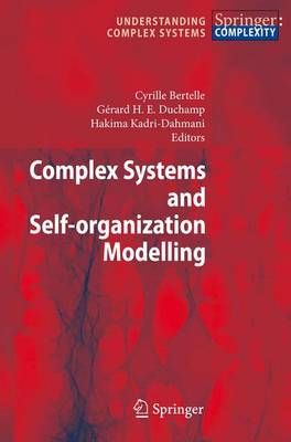 Complex Systems and Self-organization Modelling - Understanding Complex Systems (Paperback)