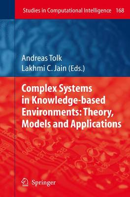 Complex Systems in Knowledge-based Environments: Theory, Models and Applications - Studies in Computational Intelligence 168 (Paperback)