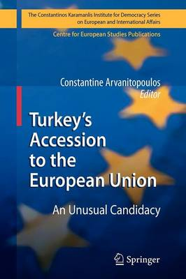 Turkey's Accession to the European Union: An Unusual Candidacy - The Konstantinos Karamanlis Institute for Democracy Series on European and International Affairs (Paperback)
