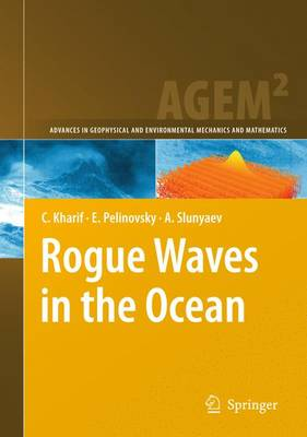 Rogue Waves in the Ocean - Advances in Geophysical and Environmental Mechanics and Mathematics (Paperback)