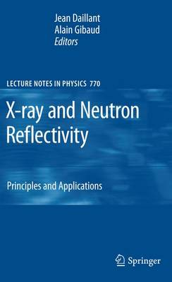 X-ray and Neutron Reflectivity: Principles and Applications - Lecture Notes in Physics 770 (Paperback)