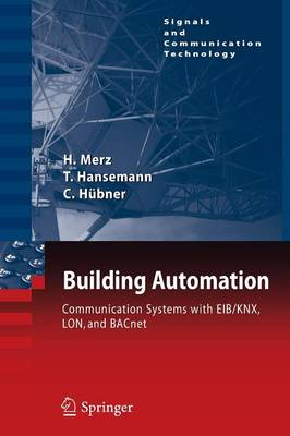 Building Automation 2009: Communication Systems with EIB/KNX, LON and BACnet - Signals and Communication Technology (Paperback)