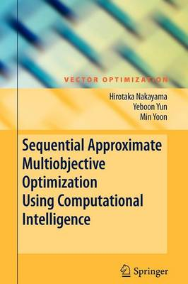 Sequential Approximate Multiobjective Optimization Using Computational Intelligence - Vector Optimization (Paperback)