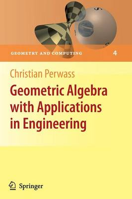 Geometric Algebra with Applications in Engineering - Geometry and Computing 4 (Paperback)
