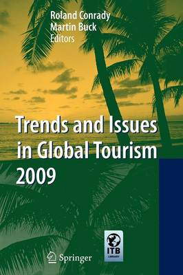 Trends and Issues in Global Tourism 2009 - Trends and Issues in Global Tourism (Paperback)