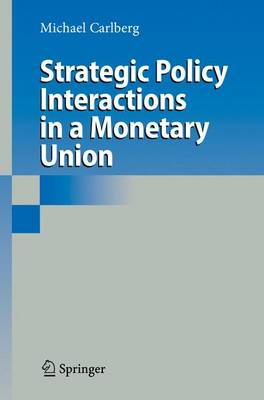 Strategic Policy Interactions in a Monetary Union (Paperback)