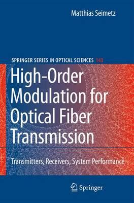 High-Order Modulation for Optical Fiber Transmission - Springer Series in Optical Sciences 143 (Paperback)