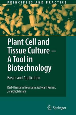 Plant Cell and Tissue Culture - A Tool in Biotechnology: Basics and Application - Principles and Practice (Paperback)