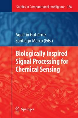 Biologically Inspired Signal Processing for Chemical Sensing - Studies in Computational Intelligence 188 (Paperback)