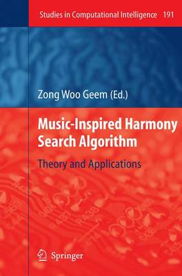 Music-Inspired Harmony Search Algorithm: Theory and Applications - Studies in Computational Intelligence 191 (Paperback)