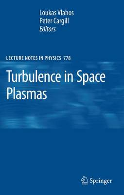 Turbulence in Space Plasmas - Lecture Notes in Physics 778 (Paperback)