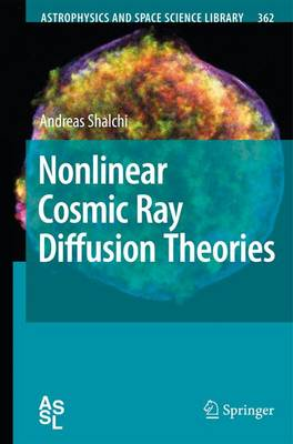 Nonlinear Cosmic Ray Diffusion Theories - Astrophysics and Space Science Library 362 (Paperback)