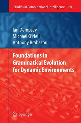 Foundations in Grammatical Evolution for Dynamic Environments - Studies in Computational Intelligence 194 (Paperback)