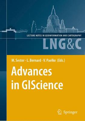 Advances in GIScience: Proceedings of the 12th AGILE Conference - Lecture Notes in Geoinformation and Cartography (Paperback)