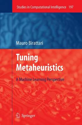 Tuning Metaheuristics: A Machine Learning Perspective - Studies in Computational Intelligence 197 (Paperback)