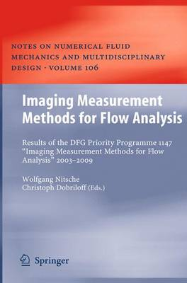 "Imaging Measurement Methods for Flow Analysis: Results of the DFG Priority Programme 1147 ""Imaging Measurement Methods for Flow Analysis"" 2003-2009 - Notes on Numerical Fluid Mechanics and Multidisciplinary Design 106 (Paperback)"