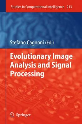 Evolutionary Image Analysis and Signal Processing - Studies in Computational Intelligence 213 (Paperback)