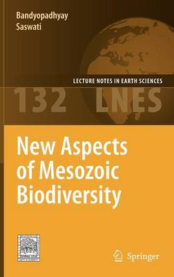 New Aspects of Mesozoic Biodiversity - Lecture Notes in Earth Sciences 132 (Hardback)