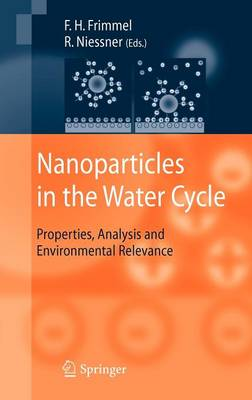 Nanoparticles in the Water Cycle: Properties, Analysis and Environmental Relevance (Hardback)