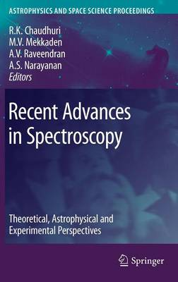 Recent Advances in Spectroscopy: Theoretical,  Astrophysical and Experimental Perspectives - Astrophysics and Space Science Proceedings (Hardback)