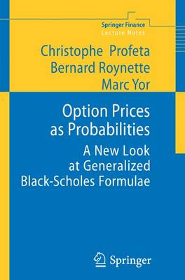 Option Prices as Probabilities: A New Look at Generalized Black-Scholes Formulae - Springer Finance Lecture Notes (Paperback)