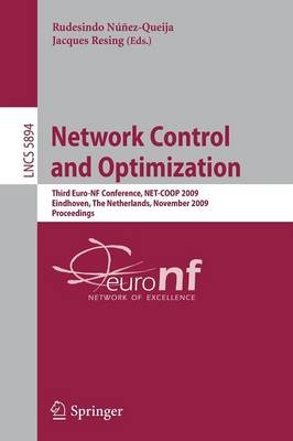Network Control and Optimization: Third Euro-NF Conference, NET-COOP 2009 Eindhoven, The Netherlands, November 23-25, 2009 Proceedings - Lecture Notes in Computer Science 5894 (Paperback)