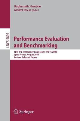 Performance Evaluation and Benchmarking: Transaction Processing Performance Council Technology Conference, TPCTC 2009, Lyon, France, August 24-28, 2009, Revised Selected Papers - Programming and Software Engineering 5895 (Paperback)