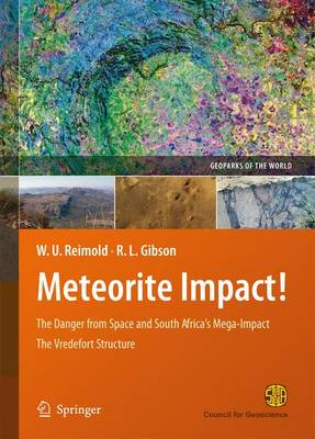 Meteorite Impact!: The Danger from Space and South Africa's Mega-Impact The Vredefort Structure - Geoparks of the World 1 (Paperback)