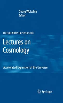 Lectures on Cosmology: Accelerated Expansion of the Universe - Lecture Notes in Physics 800 (Paperback)