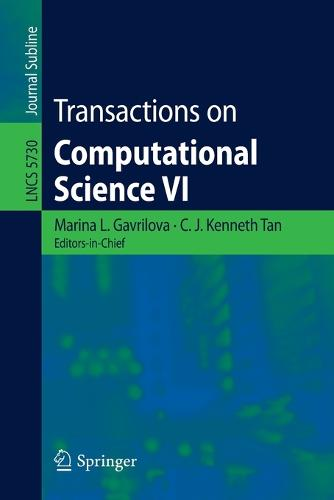 Transactions on Computational Science VI - Transactions on Computational Science 5730 (Paperback)