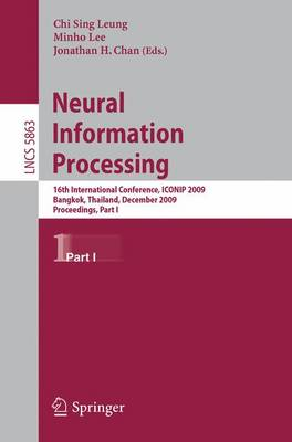 Neural Information Processing: 16th International Conference, ICONIP 2009, Bangkok, Thailand, December 1-5, 2009, Proceedings, Part I - Theoretical Computer Science and General Issues 5863 (Paperback)