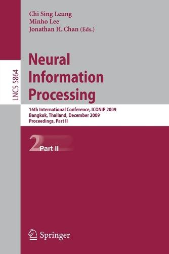 Neural Information Processing: 16th International Conference, ICONIP 2009, Bangkok, Thailand, December 1-5, 2009, Proceedings, Part II - Theoretical Computer Science and General Issues 5864 (Paperback)