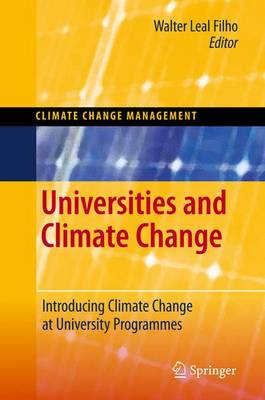 Universities and Climate Change: Introducing Climate Change to University Programmes - Climate Change Management (Hardback)