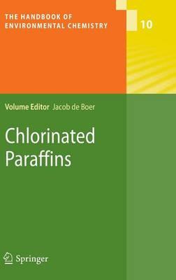 Chlorinated Paraffins - The Handbook of Environmental Chemistry 10 (Hardback)