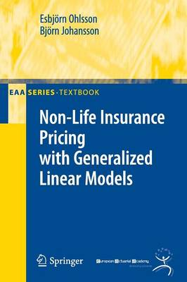 Non-Life Insurance Pricing with Generalized Linear Models - EAA Series (Paperback)