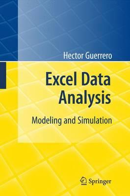 Excel Data Analysis: Modeling and Simulation (Hardback)