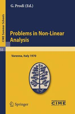 Problems in Non-Linear Analysis: Lectures Given at a Summer School of the Centro Internazionale Matematico Estivo (C.I.M.E.) Held in Varenna (Como), Italy, August 20-29, 1970 - CIME Summer Schools v. 55 (Paperback)
