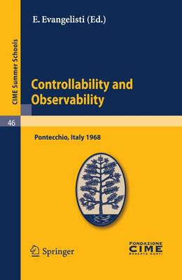 Controllability and Observability: Lectures given at a Summer School of the Centro Internazionale Matematico Estivo (C.I.M.E.) held in Pontecchio (Bologna), Italy, July 1-9, 1968 - C.I.M.E. Summer Schools 46 (Paperback)